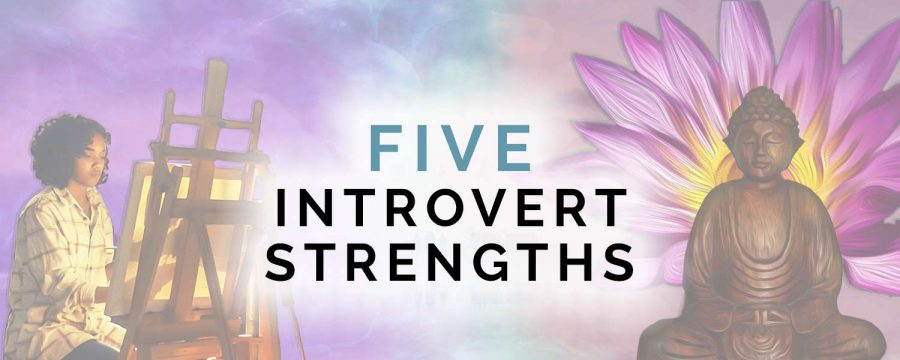 Five Introvert Strengths to Use Every Day