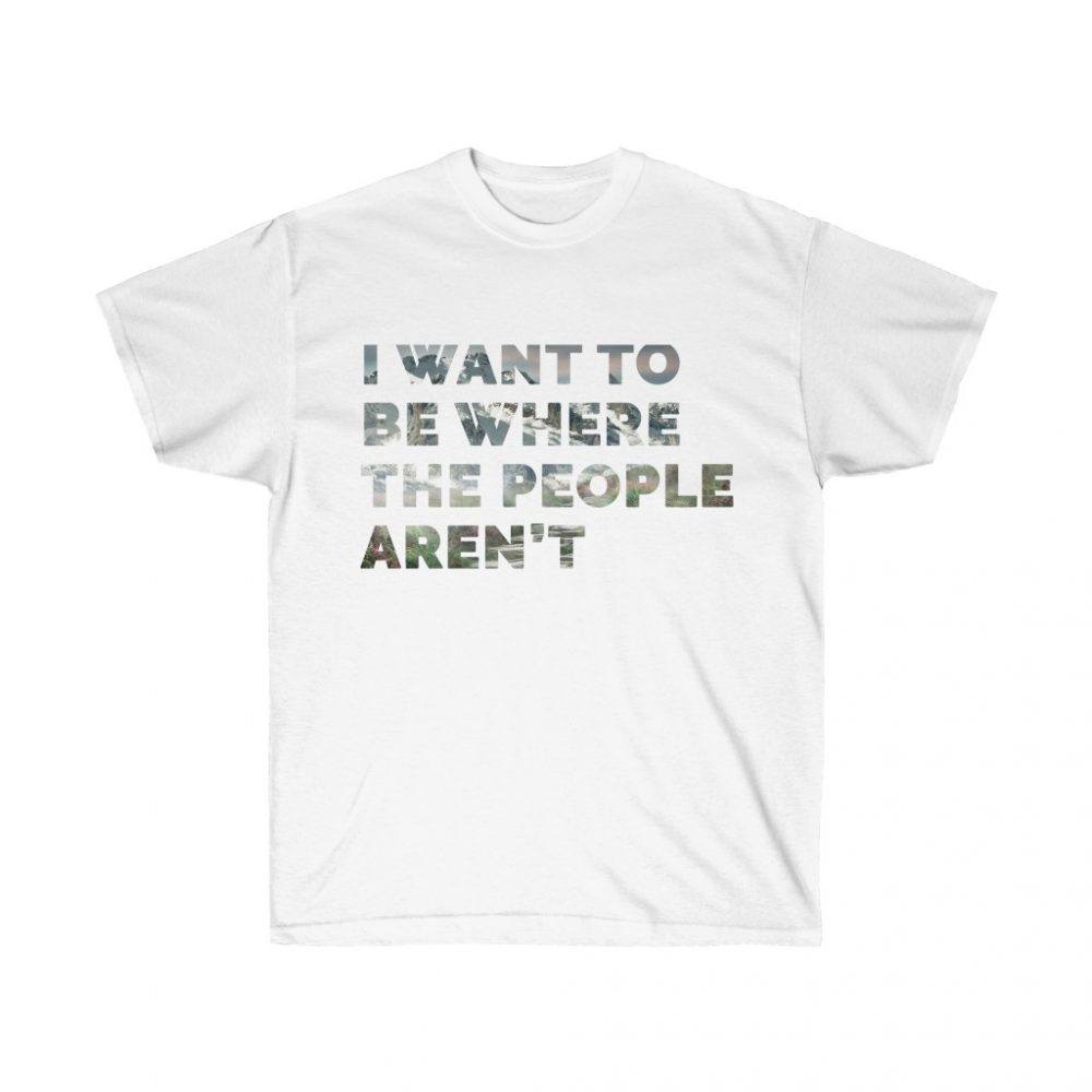 Picture of I want to be Where the People Aren't White Colored Tshirt